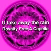 U take away the rain