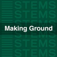 Making Ground STEMS
