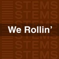 We Rollin Stems